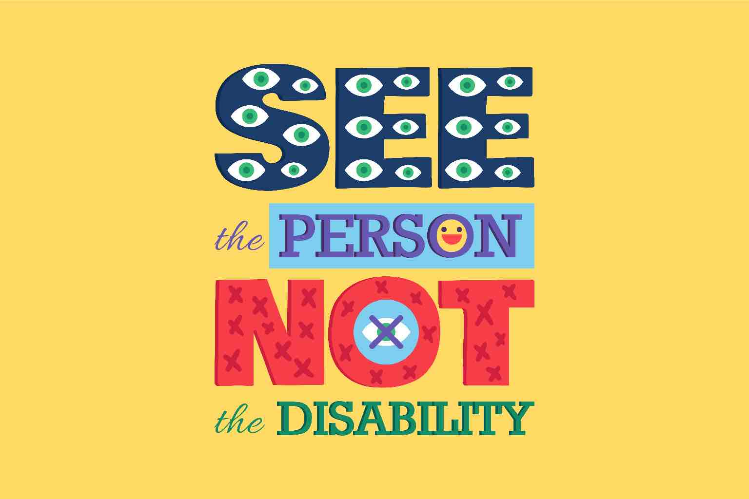 """The words """"SEE THE PERSON NOT THE DISABILITy"""" as vibrant word art"""